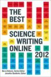 The Best Science Writing Onlne 2012