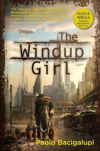 The Wind-Up Girl, by Paolo Bacigalupi